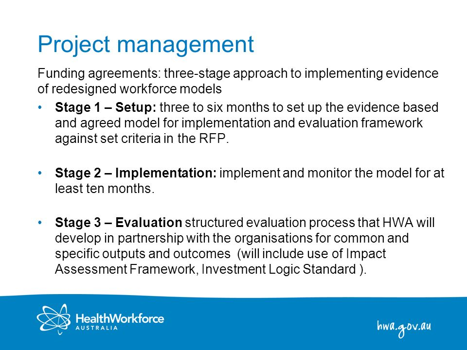 Project management Funding agreements: three-stage approach to implementing evidence of redesigned workforce models.