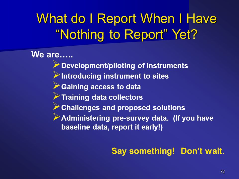 What do I Report When I Have Nothing to Report Yet