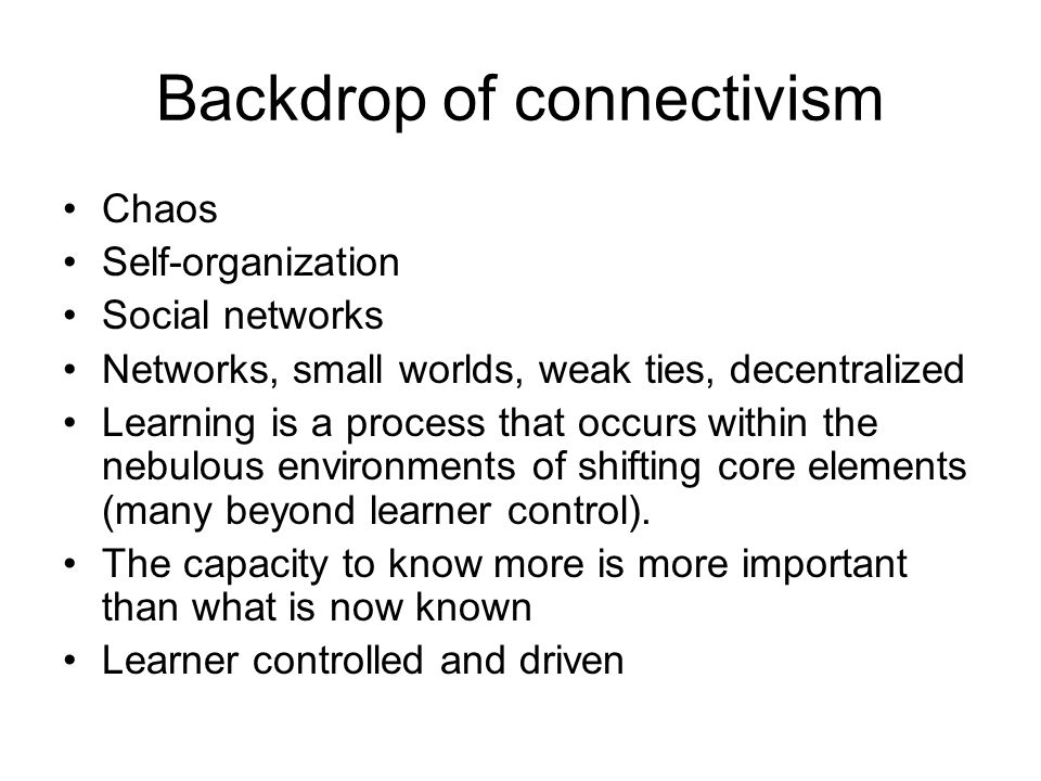 Backdrop of connectivism