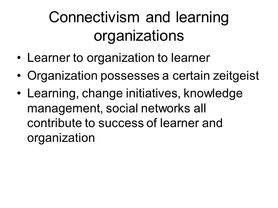 Connectivism and learning organizations