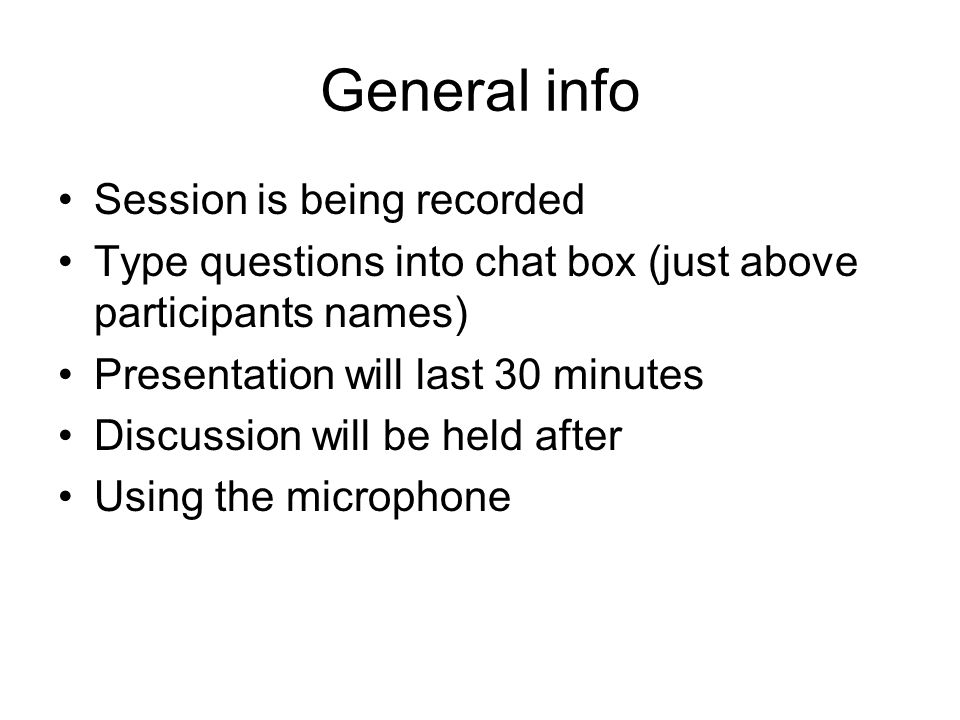 General info Session is being recorded
