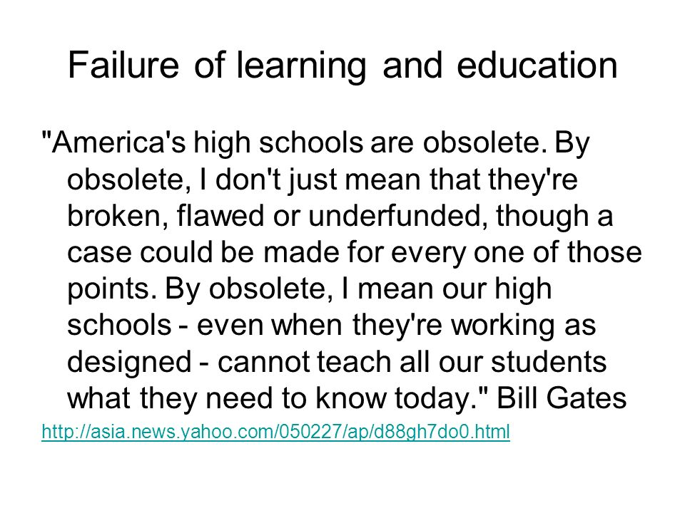 Failure of learning and education
