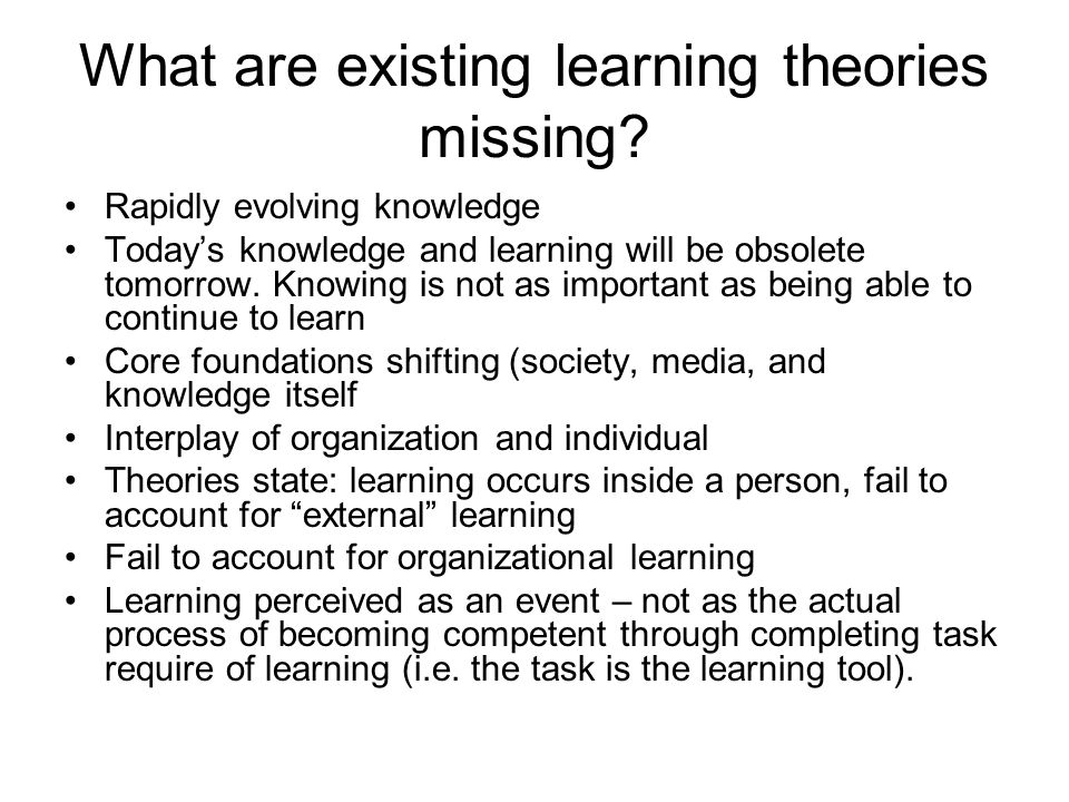 What are existing learning theories missing