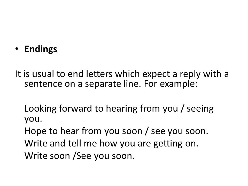 Informal letters beginnings ppt video online download for I look forward to hearing from you soon cover letter