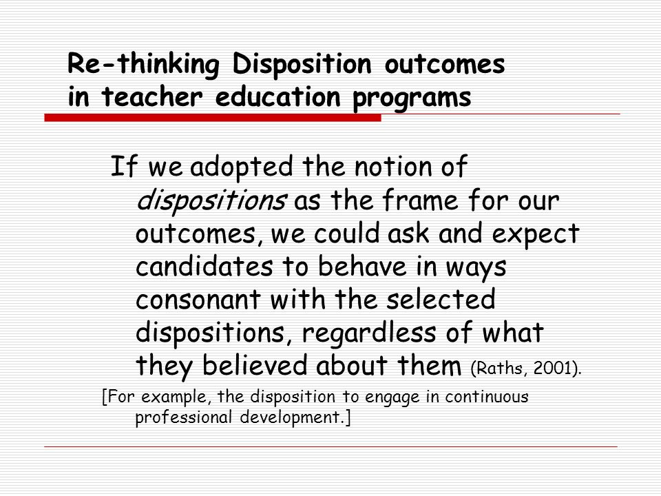 Re-thinking Disposition outcomes in teacher education programs