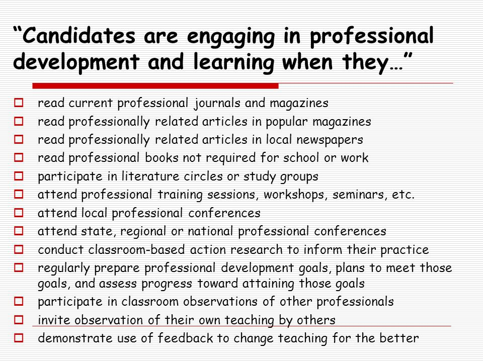 Candidates are engaging in professional development and learning when they…