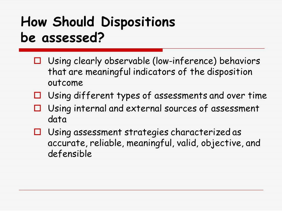 How Should Dispositions be assessed