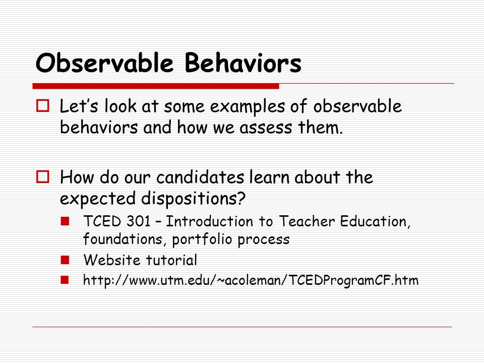 Observable Behaviors Let's look at some examples of observable behaviors and how we assess them.