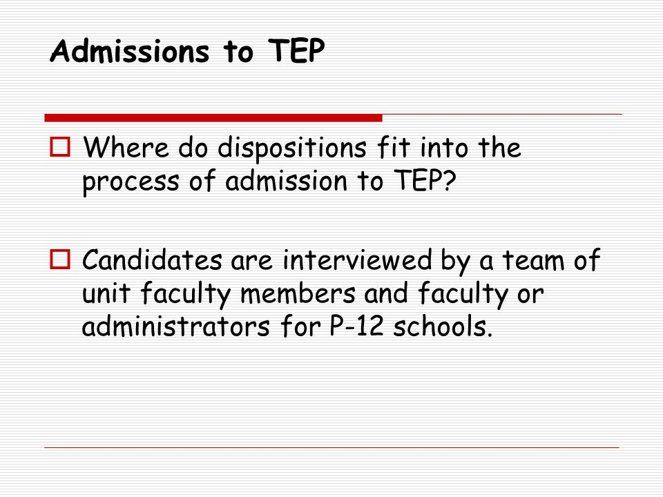 Admissions to TEP Where do dispositions fit into the process of admission to TEP