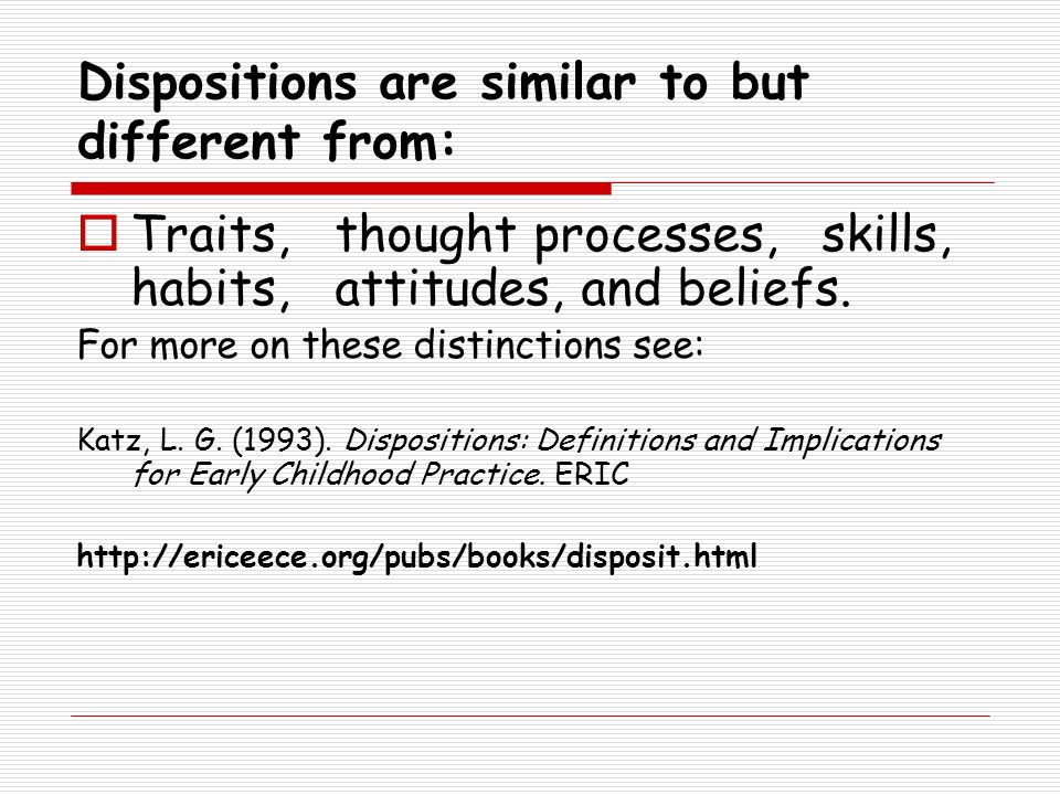 Dispositions are similar to but different from: