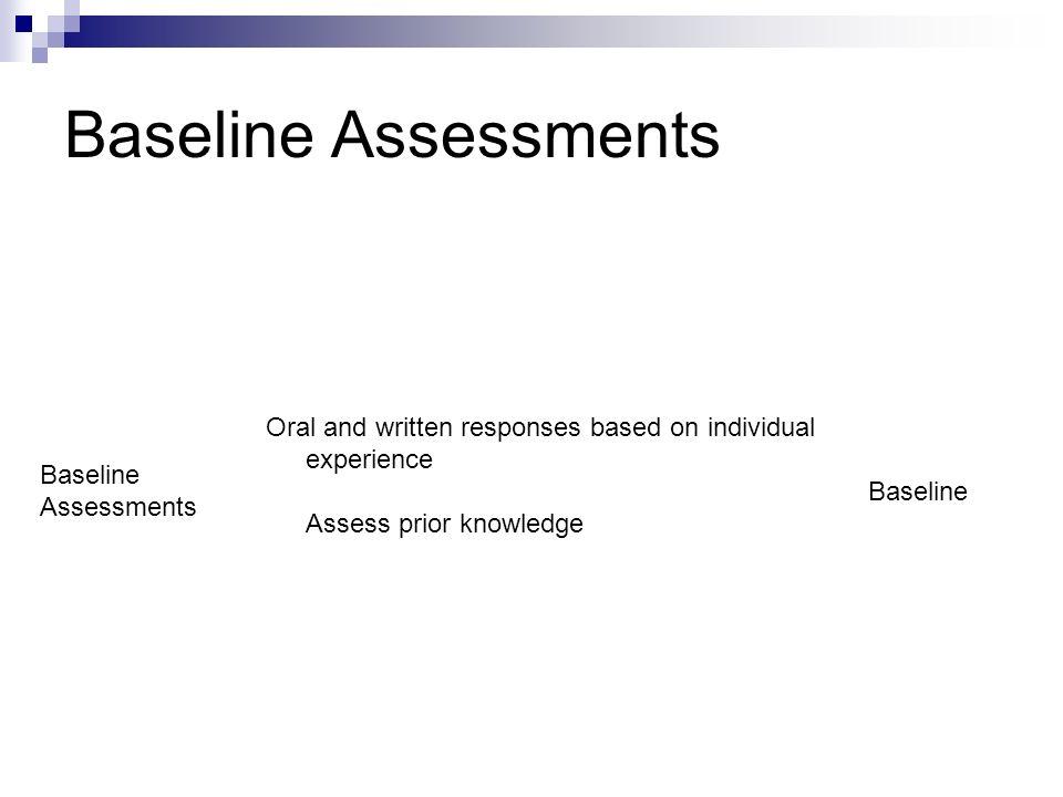Baseline Assessments Baseline. Assessments.