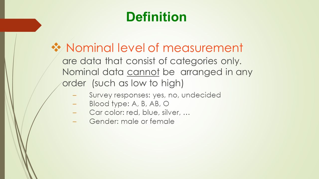 measurement and nominal b ordinal In statistics, the terms nominal and ordinal refer to different types of categorizable data in understanding what each of these terms means and what kind of data each refers to, think about the root of each word and let that be a.