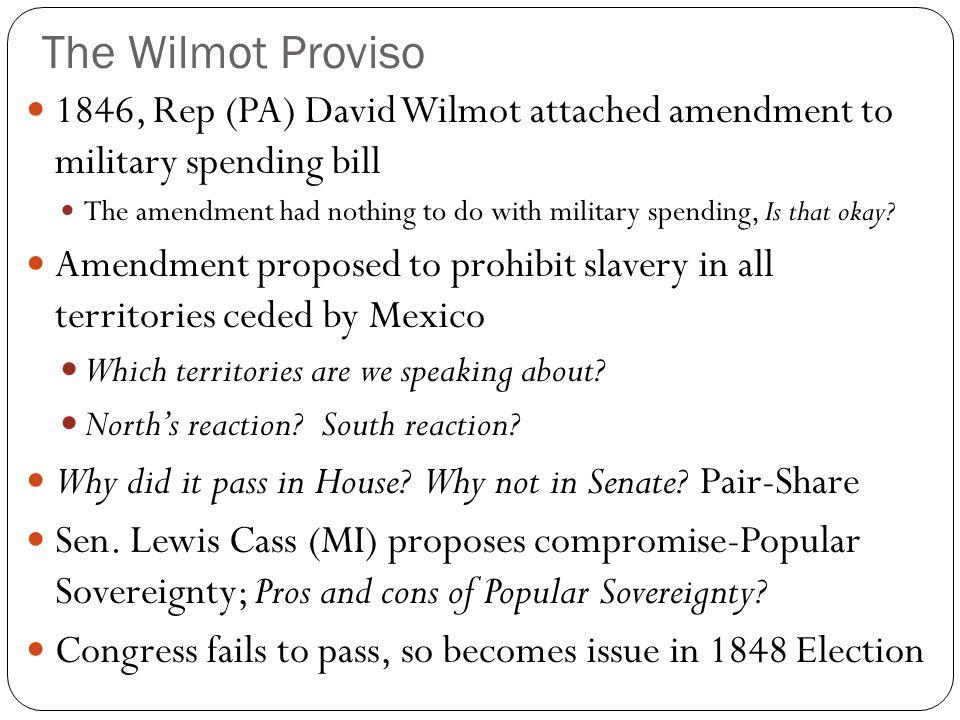 The Wilmot Proviso 1846 Rep Pa David Wilmot Attached Amendment To