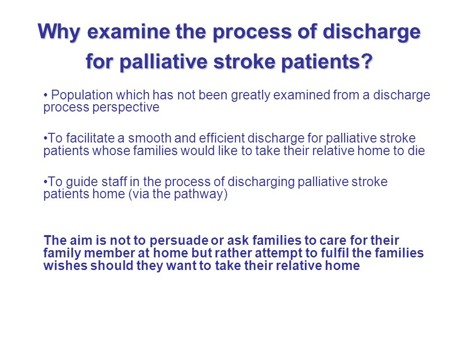 Why examine the process of discharge for palliative stroke patients