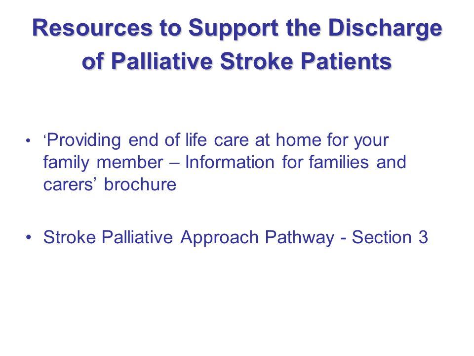 Resources to Support the Discharge of Palliative Stroke Patients