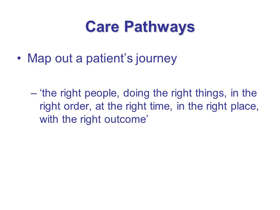 Care Pathways Map out a patient's journey