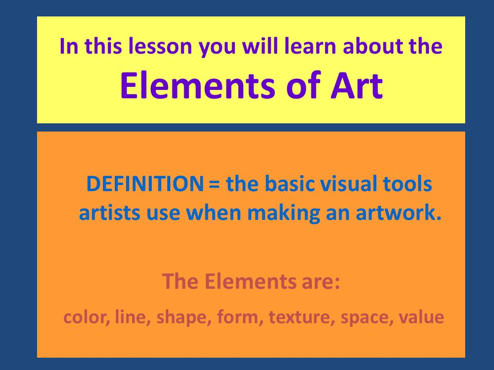 Elements Of Art Color Definition : In this lesson you will learn about the elements of art