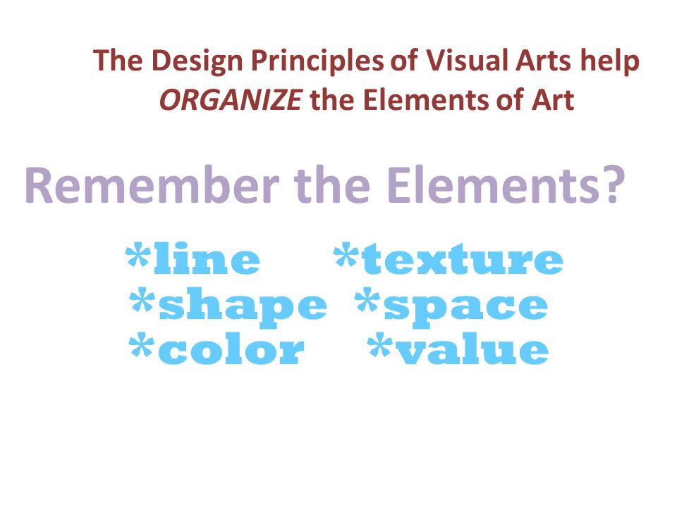 Principles Of Visual Arts : In this lesson you will learn about the elements of art