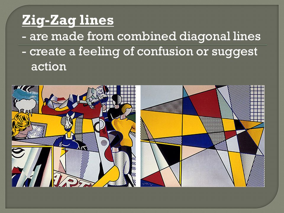 Zig-Zag lines - are made from combined diagonal lines