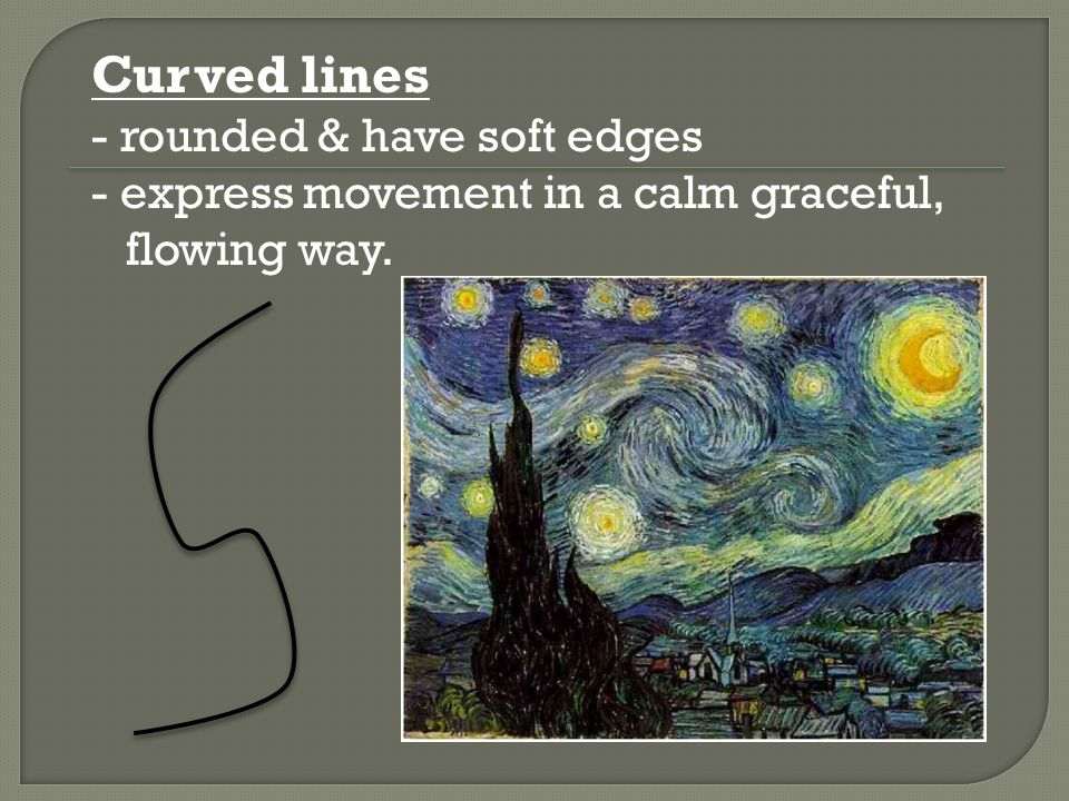 Curved lines - rounded & have soft edges