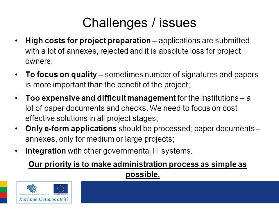 Our priority is to make administration process as simple as possible.