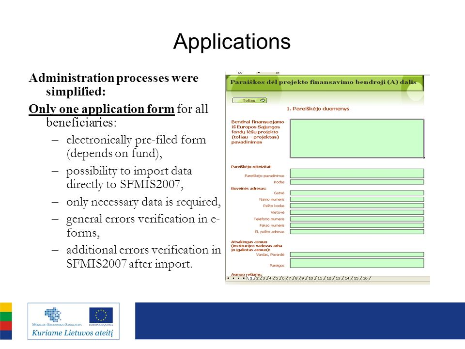 Applications Administration processes were simplified: