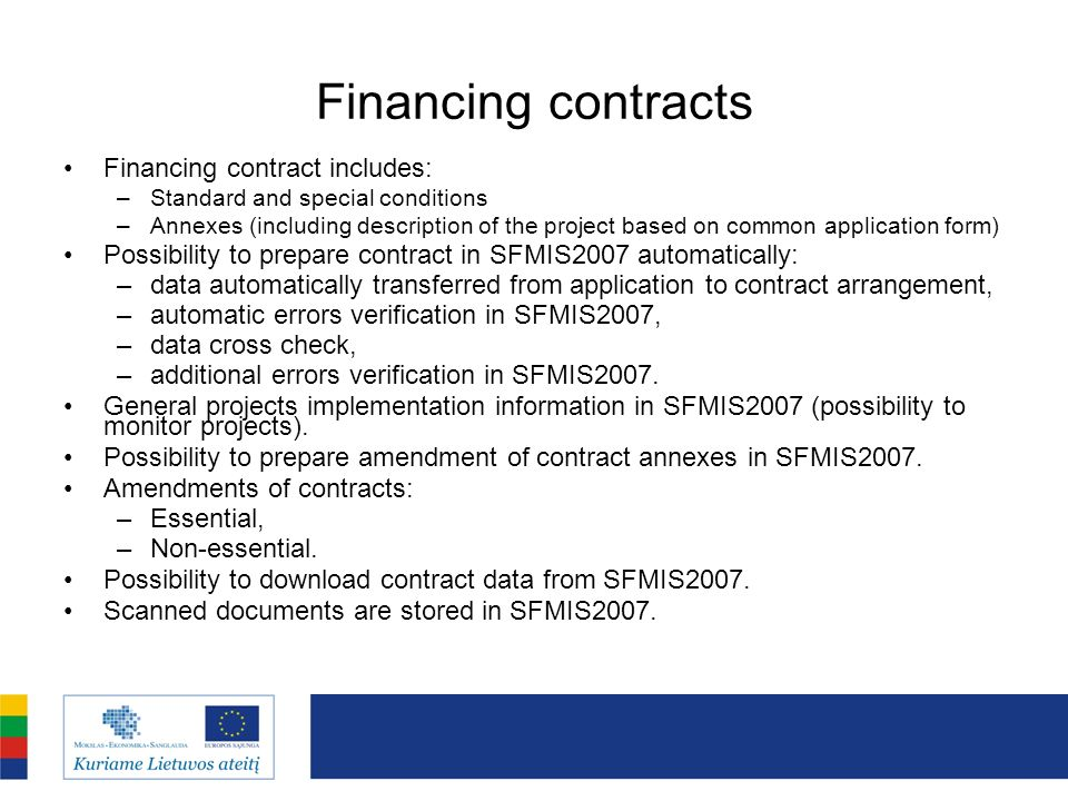 Financing contracts Financing contract includes: