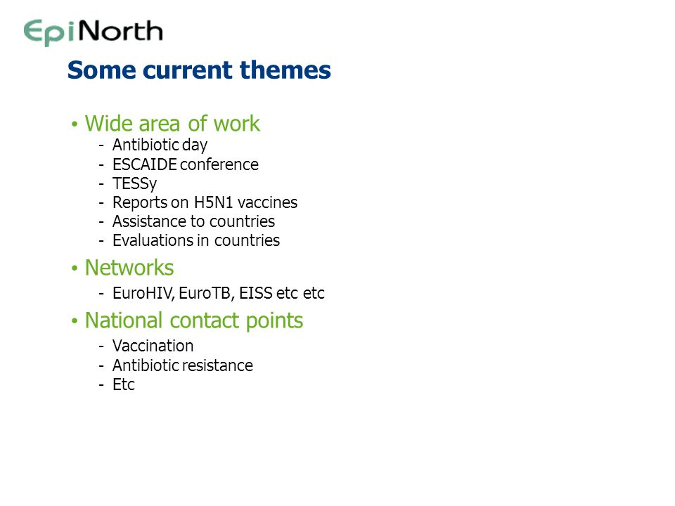 Some current themes Wide area of work Networks National contact points
