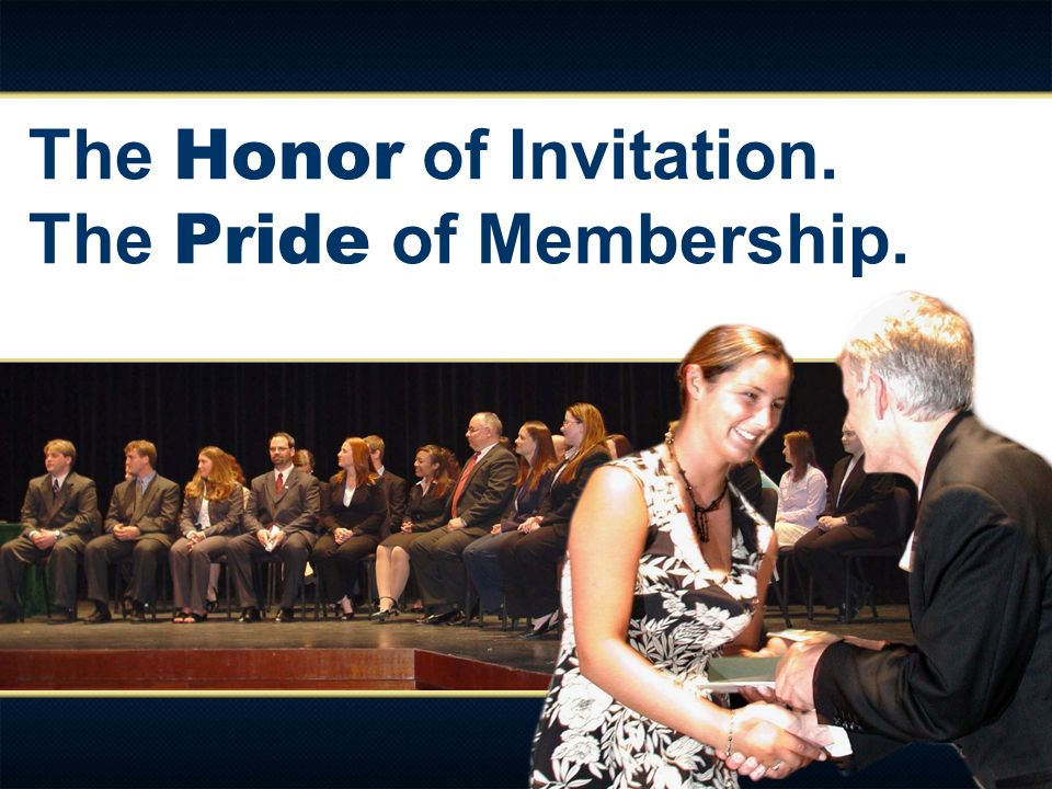 The Honor of Invitation. The Pride of Membership.