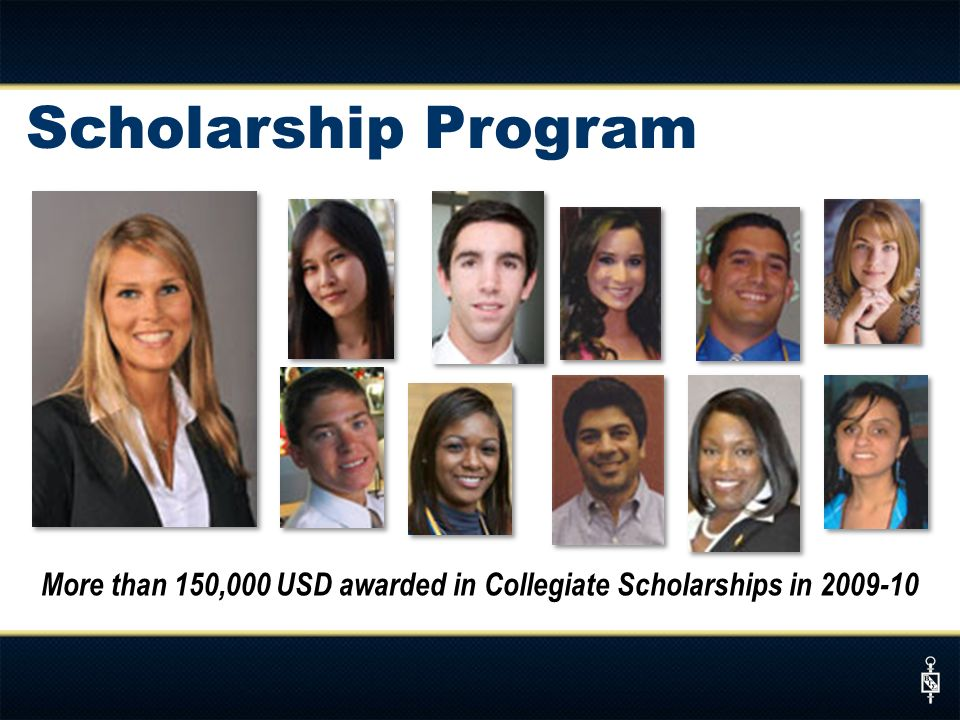 More than 150,000 USD awarded in Collegiate Scholarships in 2009-10