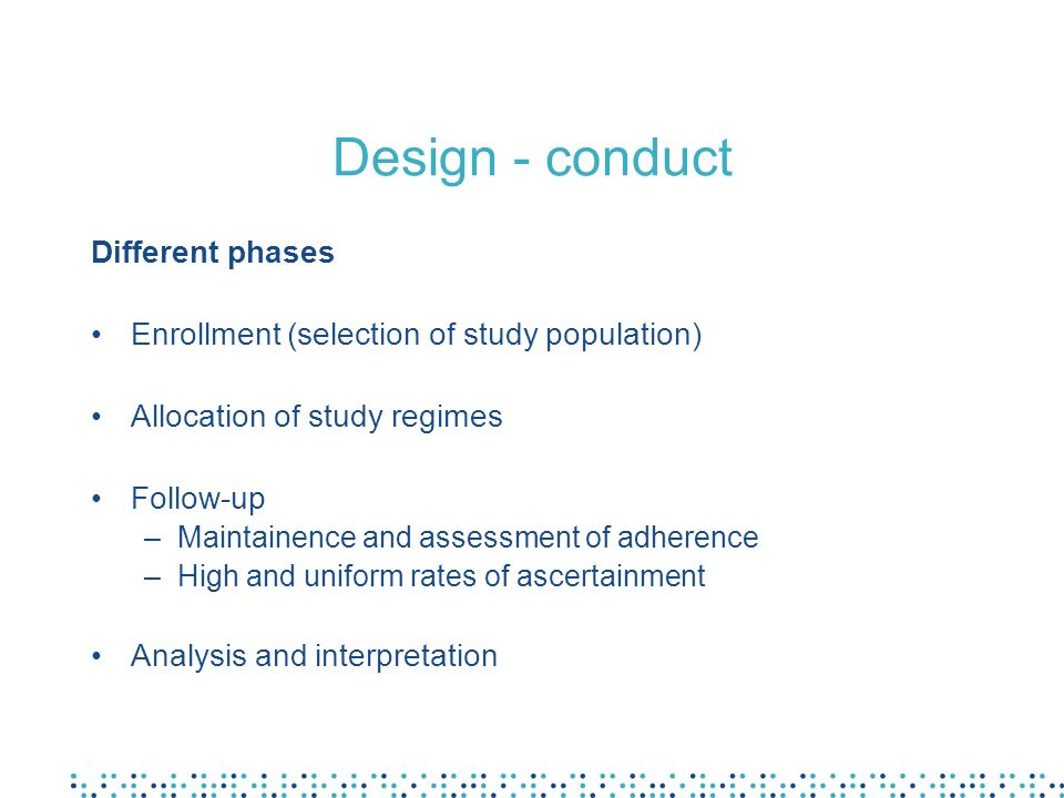 Design - conduct Different phases