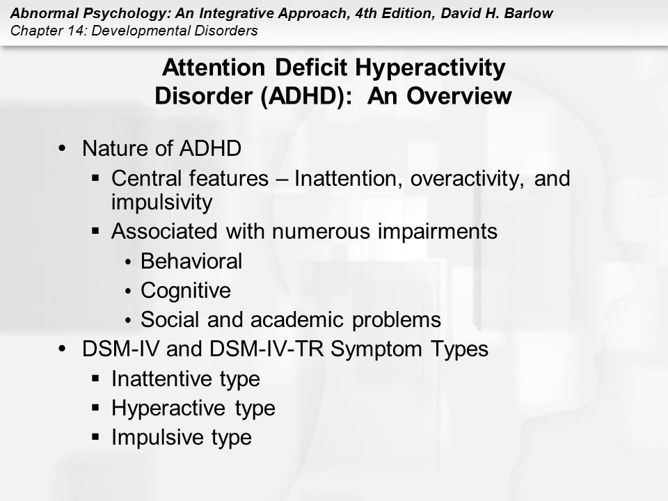an overview of the attention deficithyperactivity disorder Find out the main features and causes of attention deficity hyperactivity disorder.