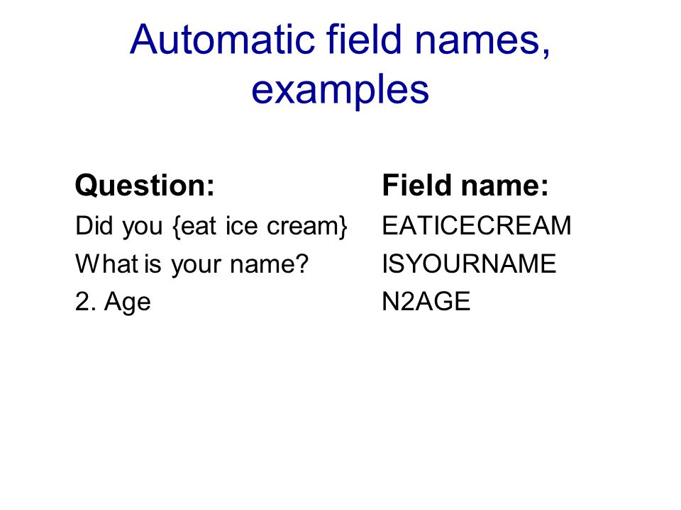 Automatic field names, examples