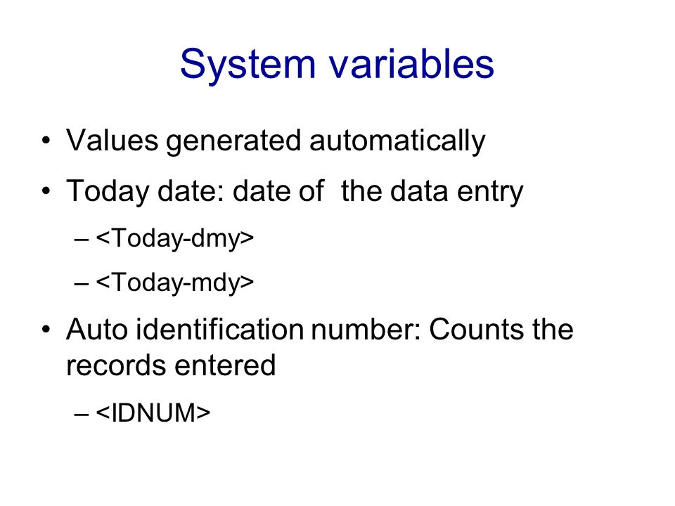 System variables Values generated automatically