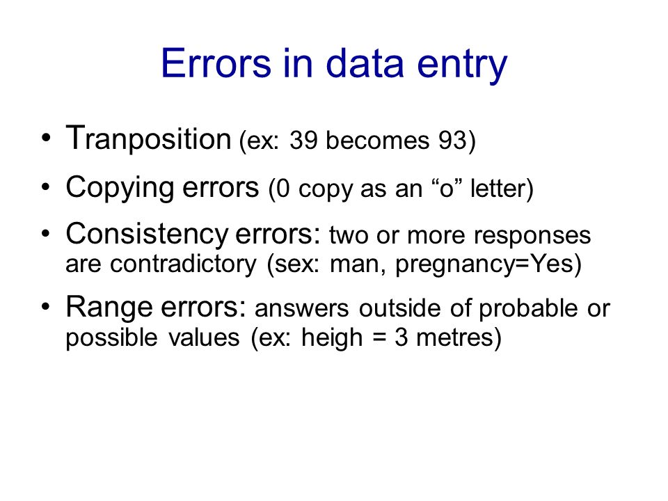 Errors in data entry Tranposition (ex: 39 becomes 93)