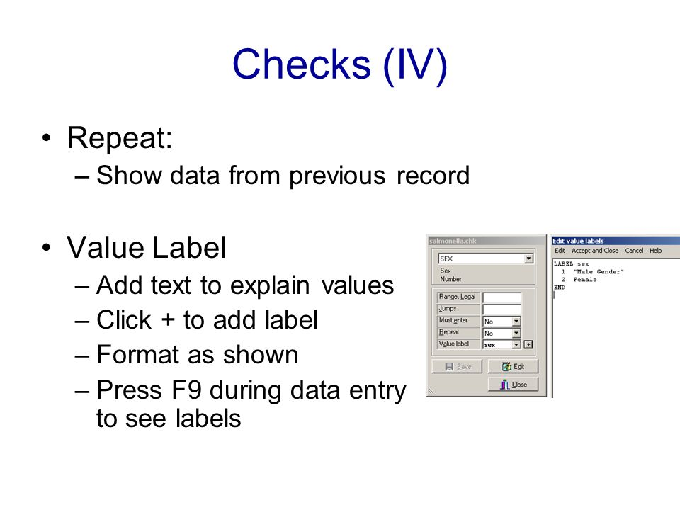 Checks (IV) Repeat: Value Label Show data from previous record