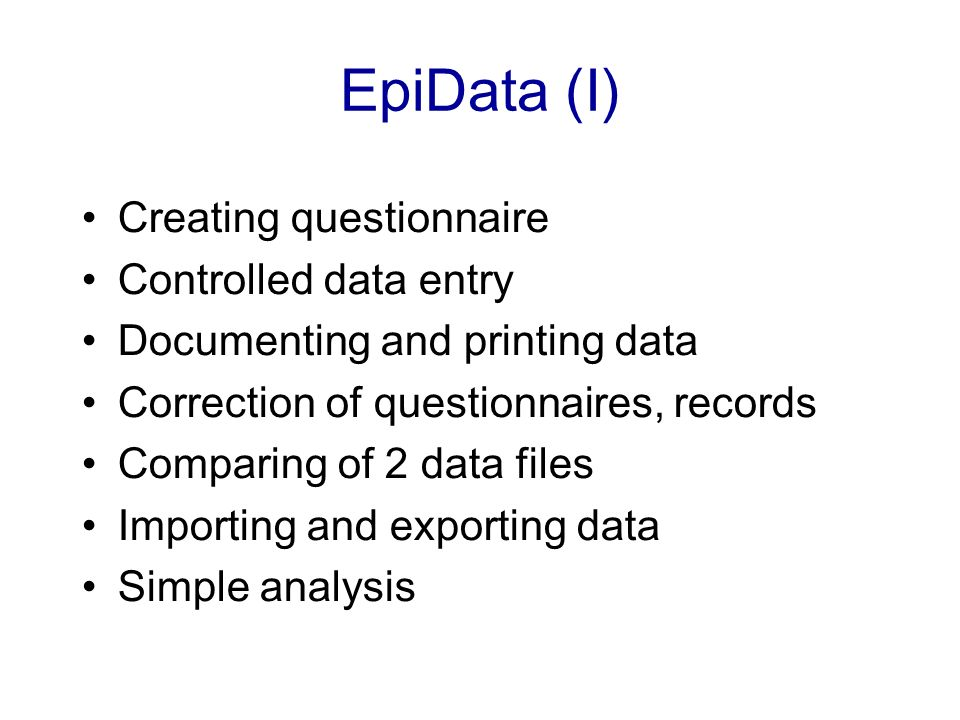 EpiData (I) Creating questionnaire Controlled data entry