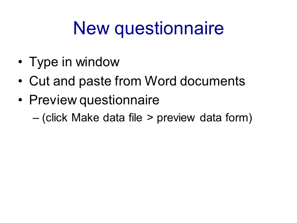 New questionnaire Type in window Cut and paste from Word documents