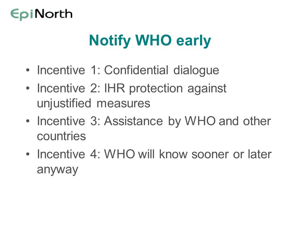 Notify WHO early Incentive 1: Confidential dialogue