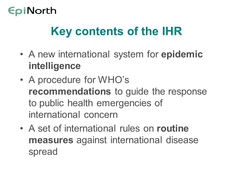 Key contents of the IHR A new international system for epidemic intelligence.