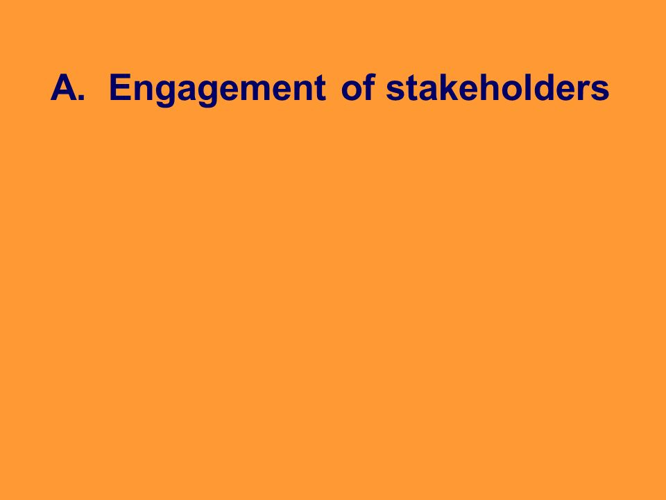 A. Engagement of stakeholders