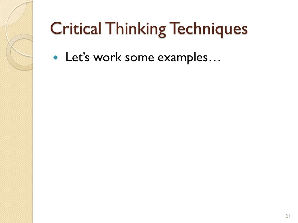 interview questions to determine critical thinking skills How to solve google's crazy open-ended interview questions one of the most important tools in critical thinking in the skills portion of the interview.