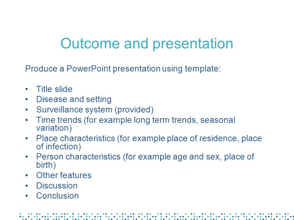 Outcome and presentation