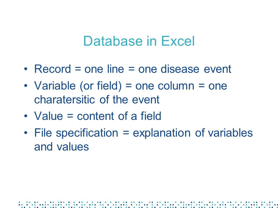 Database in Excel Record = one line = one disease event