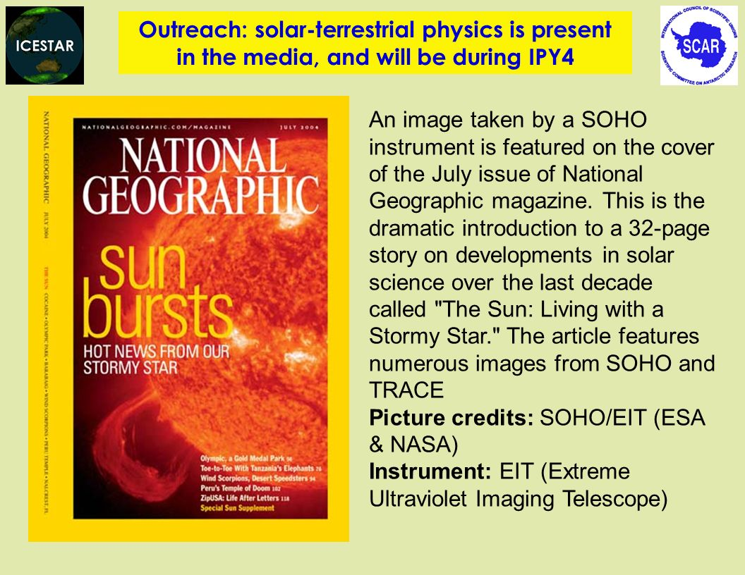 Outreach: solar-terrestrial physics is present in the media, and will be during IPY4