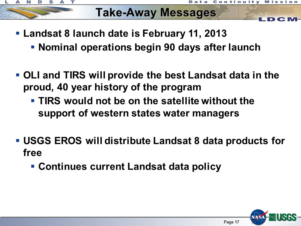 Take-Away Messages Landsat 8 launch date is February 11, 2013