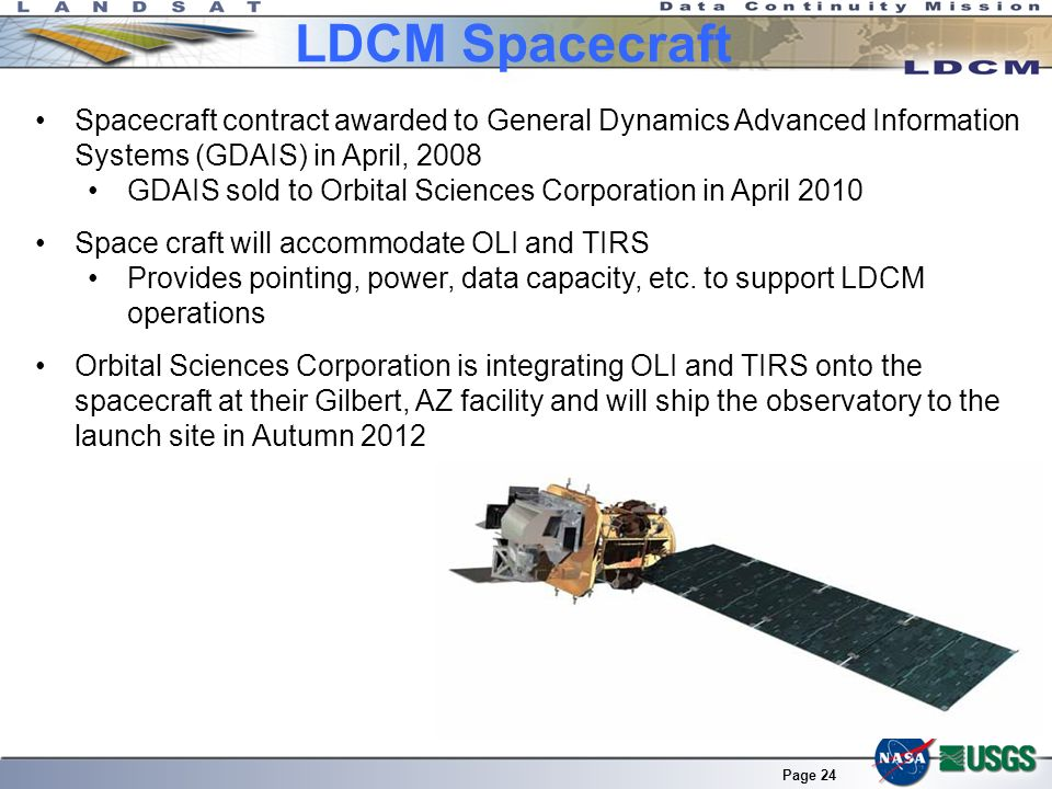 LDCM Spacecraft Spacecraft contract awarded to General Dynamics Advanced Information Systems (GDAIS) in April,