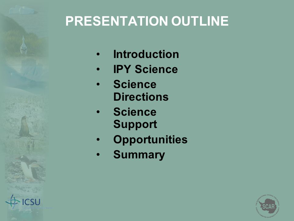 PRESENTATION OUTLINE Introduction IPY Science Science Directions