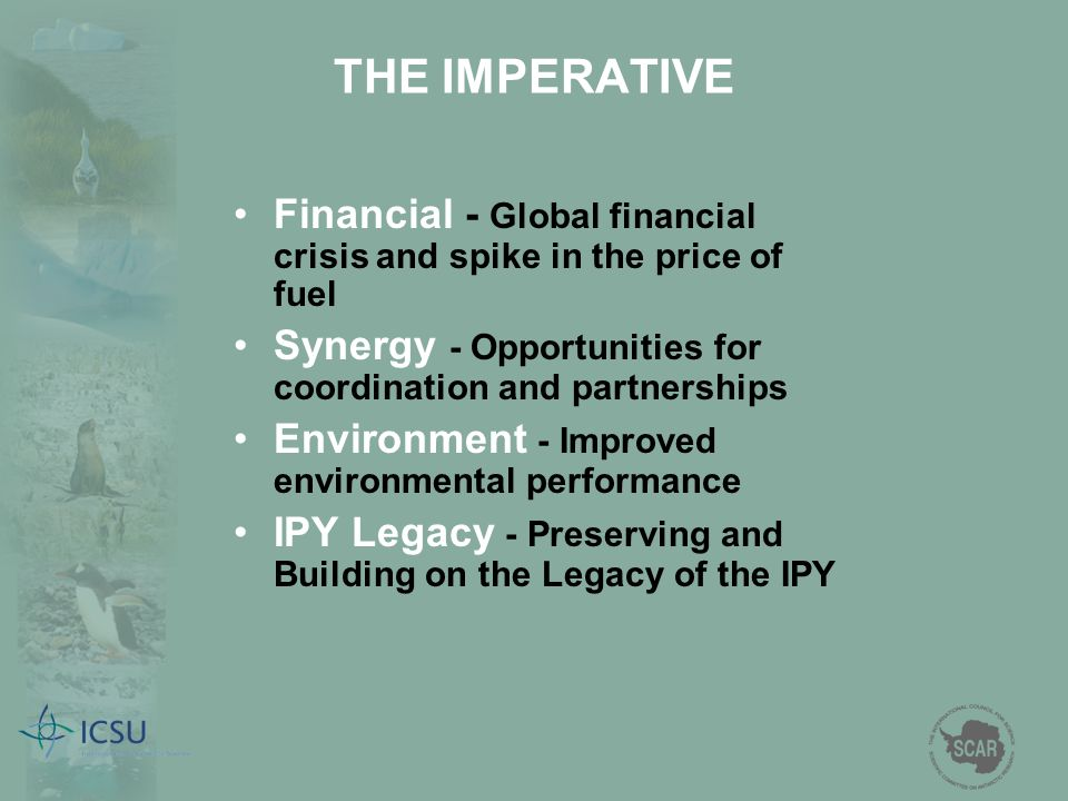 THE IMPERATIVE Financial - Global financial crisis and spike in the price of fuel. Synergy - Opportunities for coordination and partnerships.