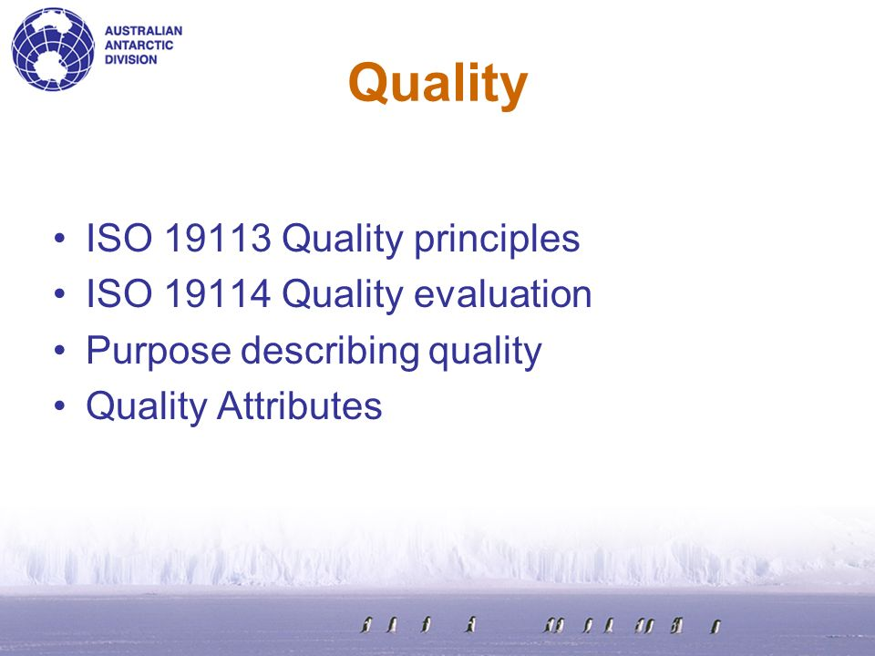 Quality ISO 19113 Quality principles ISO 19114 Quality evaluation